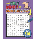 The Kids' Book of Wordsearches 1