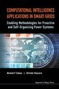 Computational Intelligence Applications In Smart Grids: Enabling Methodologies For Proactive And Self-organizing Power Systems