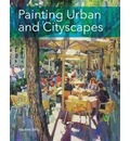 Painting Urban and Cityscapes