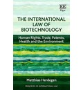 The International Law of Biotechnology