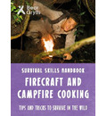 Bear Grylls Survival Skills: Firecraft & Campfire Cooking