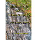 Encountering Christ in Holy Scripture with Lectio Divina - R Thomas Richard Ph D