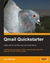 Qmail Quickstarter: Install, Set Up and Run your own Email Server