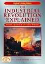 The Industrial Revolution Explained