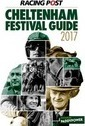 Racing Post Cheltenham Festival Guide 2017