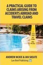 A Practical Guide to Claims Arising from Accidents Abroad and Travel Claims