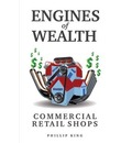 Engines of Wealth - Commercial Retail Shops