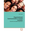 Organizational Communication in Social Contexts - James Schnell