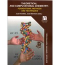 Theoretical and computational chemistry : foundations, methods and techniques - Juan Andrés Bort