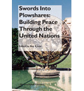 Swords Into Plowshares: Building Peace Through the United Nations - Thomas H.C. Lee
