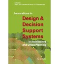 Innovations in Design & Decision Support Systems in Architecture and Urban Planning - Jos P.  van Leeuwen
