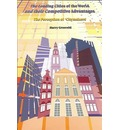 The Leading Cities of the World and Their Competitive Advantages - Harry Grosveld