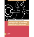 Shapeshifters in Medieval North Atlantic Literature - Luciana Mabel Cordo Russo
