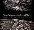 Silver Treasures from the Land of Sheba